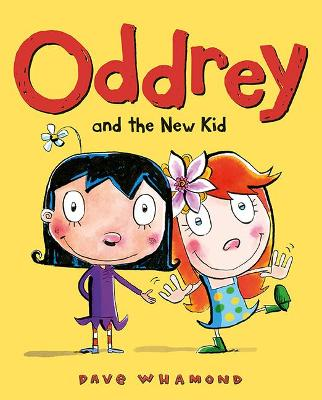 Oddrey and the New Kid by Dave Whamond