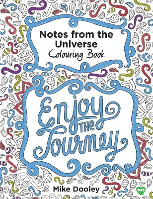 Notes from the Universe Colouring Book by Mike Dooley