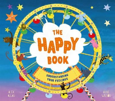 The Happy Book: A book full of feelings by Alex Allan