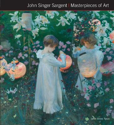 John Singer Sargent Masterpieces of Art by Janet Tyson