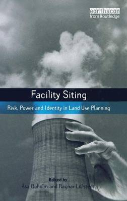 Facility Siting by Ragnar E. Lofstedt