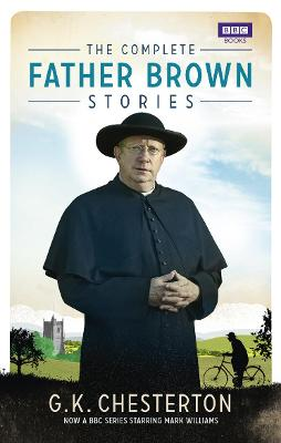 The Complete Father Brown Stories by G K Chesterton