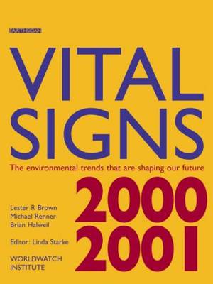 Vital Signs 2000-2001: The Environmental Trends That Are Shaping Our Future by Lester R. Brown