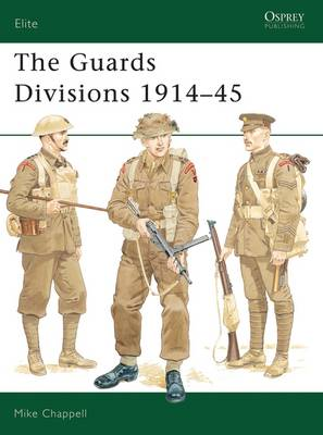 Guards Divisions, 1914-45 by Mike Chappell