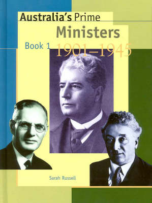 Australia's Prime Ministers 1901-1945: 1901-1945 by Sarah Russell