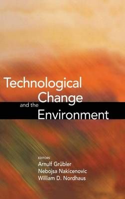 Technological Change and the Environment by Arnulf Grubler