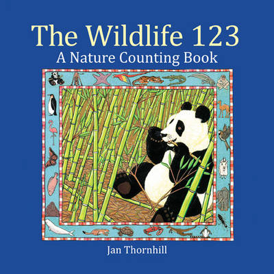 Wildlife 123: A Nature Counting Book by Jan Thornhill