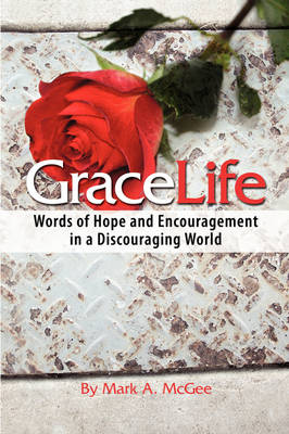 GraceLife: Words of Encouragement in a Discouraging World book