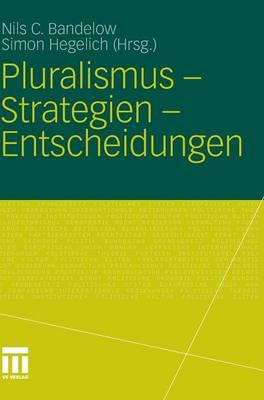 Pluralismus - Strategien - Entscheidungen by Nils C Bandelow