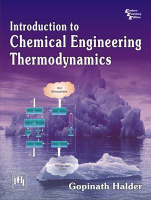 Introduction to Chemical Engineering Thermodynamics by Gopinath Halder