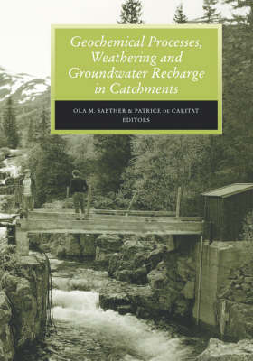 Geochemical Processes, Weathering and Groundwater Recharge in Catchments by O.M. Saether
