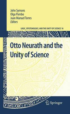Otto Neurath and the Unity of Science by John Symons