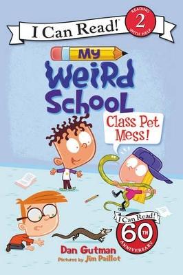 My Weird School: Class Pet Mess! by Dan Gutman
