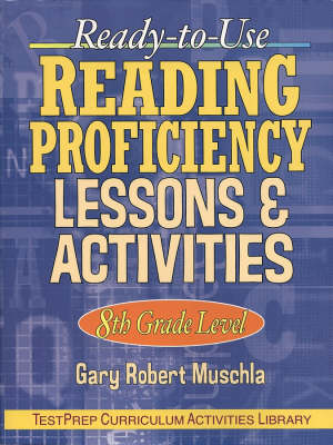 Ready-to-Use Reading Proficiency Lessons & Activities by Gary Robert Muschla