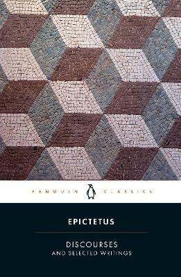 Discourses and Selected Writings by Epictetus