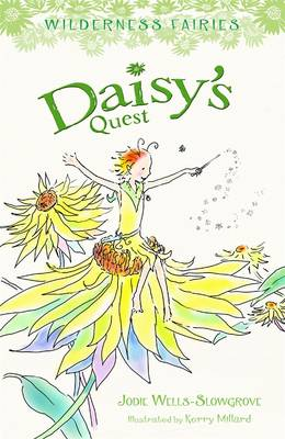 Daisy's Quest: Wilderness Fairies (Book 1) by Jodie Wells-Slowgrove
