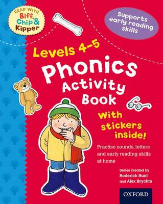 Oxford Reading Tree Read With Biff, Chip, and Kipper: Levels 4-5: Phonics Activity Sticker Book by Roderick Hunt