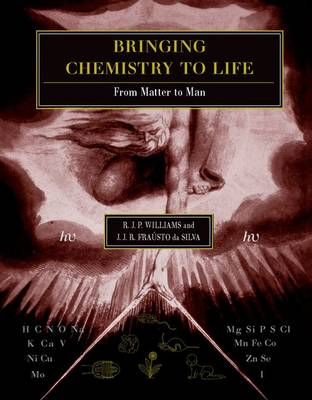 Bringing Chemistry to Life by R. J. P. Williams
