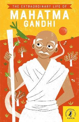 The Extraordinary Life of Mahatma Gandhi book