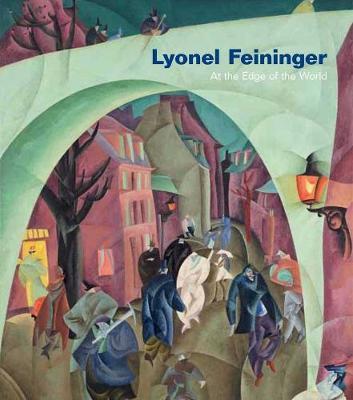 Lyonel Feininger by Barbara Haskell