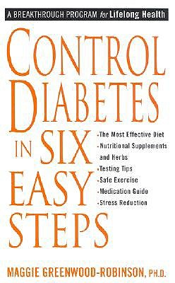 Control Diabetes in Six Easy Steps by Maggie Greenwood-Robinson