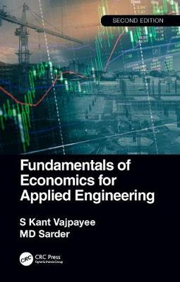Fundamentals of Economics for Applied Engineering by S. Kant Vajpayee
