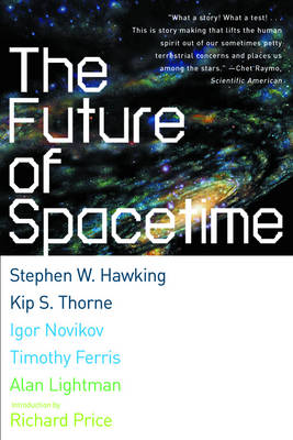The Future of Spacetime by Stephen W. Hawking