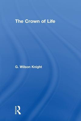 Crown of Life by G. Wilson Knight