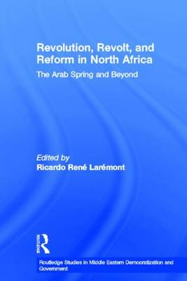 Revolution, Revolt and Reform in North Africa by Ricardo Laremont