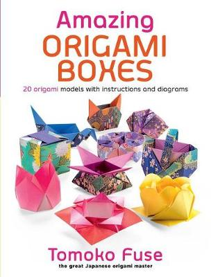 Amazing Origami Boxes by Tomoko Fuse
