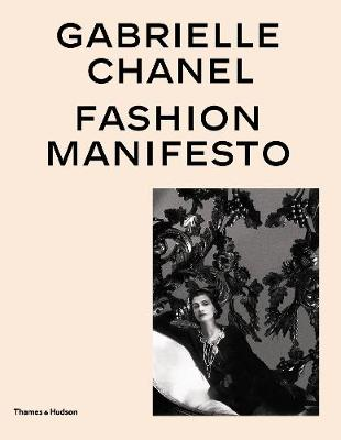 Gabrielle Chanel: Fashion Manifesto by Miren Arzalluz