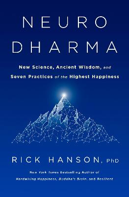 Neurodharma: The Seven Practices of Enlightenment by Rick Hanson