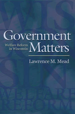 Government Matters by Lawrence M. Mead