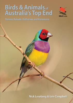 Birds and Animals of Australia's Top End by Nick Leseberg