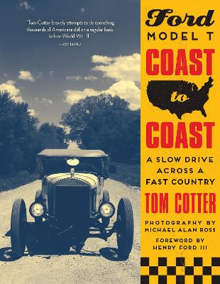 Ford Model T Coast to Coast by Tom Cotter