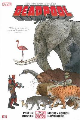 Deadpool By Posehn & Duggan Volume 1 by Brian Posehn