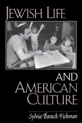 Jewish Life and American Culture by Sylvia Barack Fishman