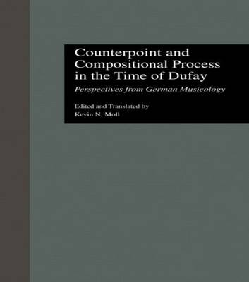 Counterpoint and Compositional Process in the Time of Dufay book