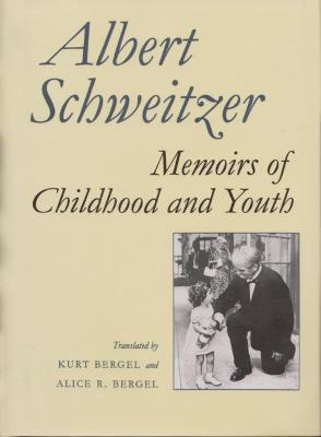 Memoirs of Childhood and Youth by Albert Schweitzer
