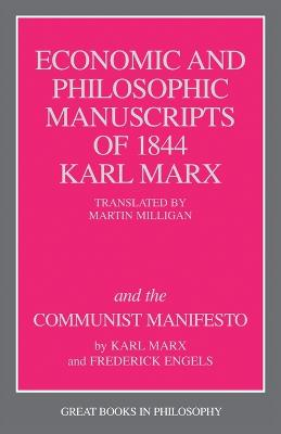 Economic And Philosophic Manuscripts Of 1844 And The Communist Manifesto by Friedrich Engels