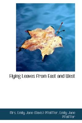 Flying Leaves from East and West book