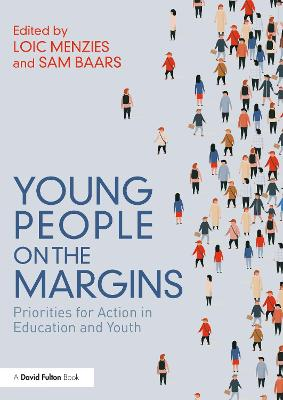 Young People on the Margins: Priorities for Action in Education and Youth by Loic Menzies