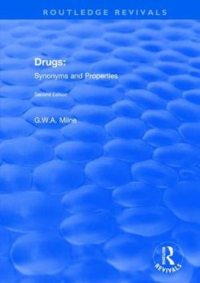 Drugs: Synonyms and Properties by G. W. A. Milne