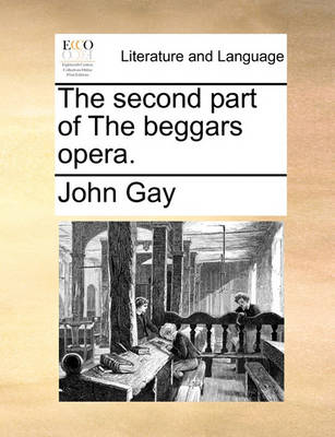 The Second Part of the Beggars Opera by John Gay