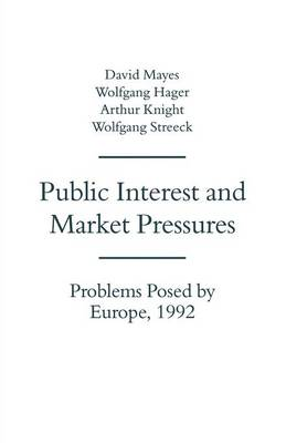 Public Interest and Market Pressures by David G. Mayes