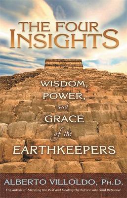 The Four Insights by Alberto Villoldo, PhD