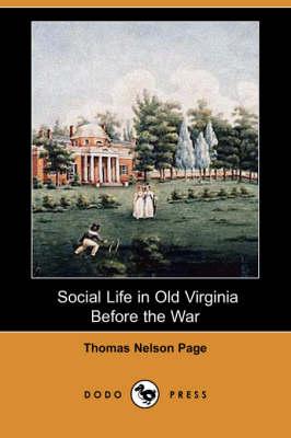 Social Life in Old Virginia Before the War (Dodo Press) book