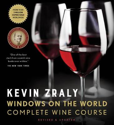 Kevin Zraly Windows on the World Complete Wine Course: Revised & Updated Edition by Kevin Zraly