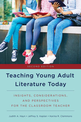 Teaching Young Adult Literature Today by Judith A. Hayn