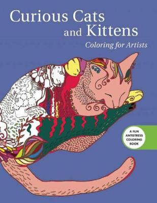 Curious Cats and Kittens: Coloring for Artists by Skyhorse Publishing